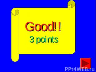 Good!!3 points