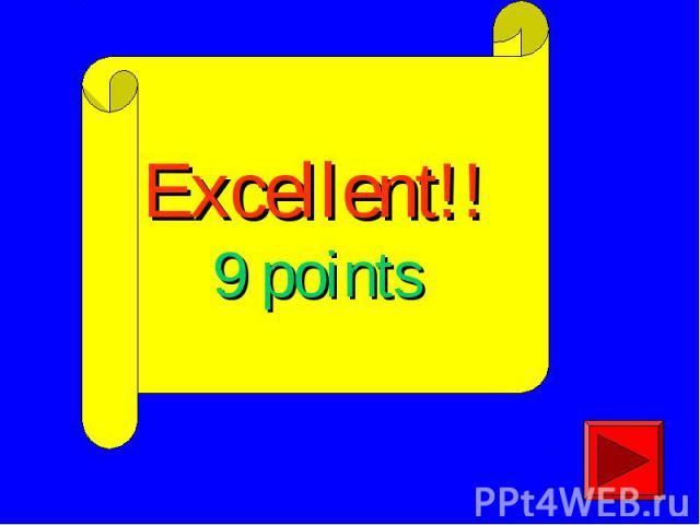 Excellent!!9 points