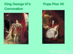 King George IV's Pope Pius VIICorronation