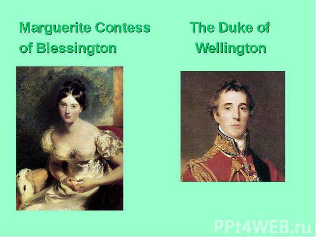 Marguerite Contess The Duke of of Blessington Wellington
