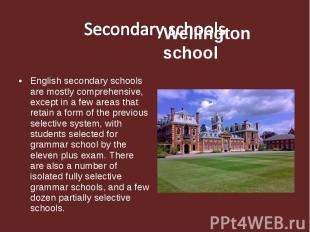 Secondary schools Wellington school English secondary schools are mostly compreh