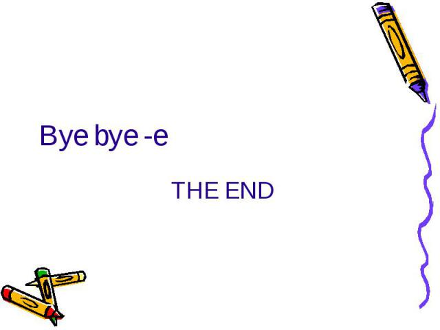 Bye bye -eTHE END