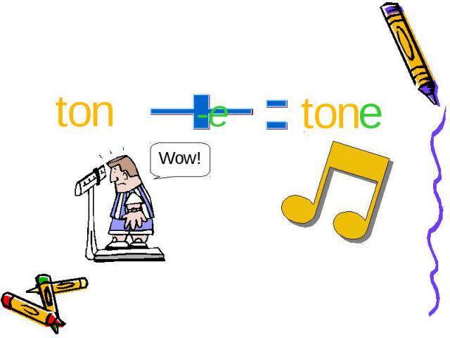 ton tone