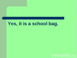 Yes, it is a school bag.
