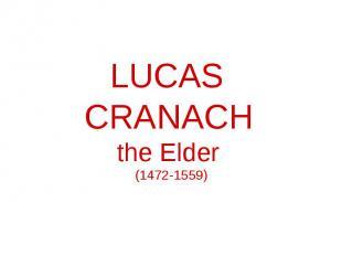 Lucas Cranach the Elder (1472-1559)