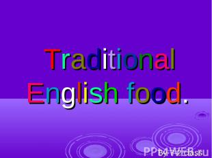 Traditional English food By 7-2 class
