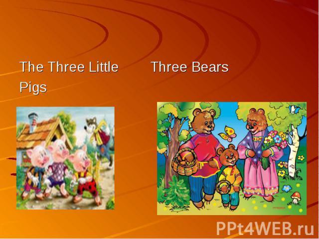 The Three Little Three BearsPigs