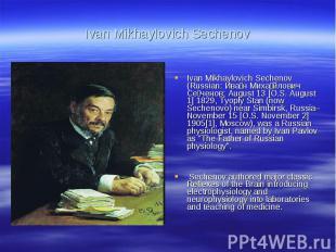 Ivan Mikhaylovich SechenovIvan Mikhaylovich Sechenov (Russian: Иван Михайлович С