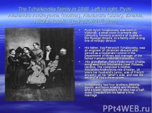 The Tchaikovsky family in 1848. Left to right: Pyotr, Alexandra Andreyevna (moth