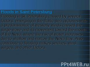 Floods in Saint PetersburgFlooding in St. Petersburg caused by several factors: