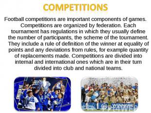 CompetitionsFootball competitions are important components of games. Competition
