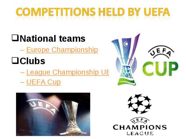 Competitions held by UEFANational teamsEurope ChampionshipClubs League Championship UEFAUEFA Cup