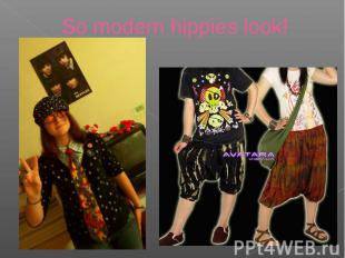 So modern hippies look!