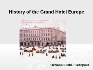 History of the Grand Hotel Europe Оконечникова Екатерина