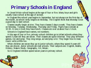 Primary Schools in England In Great Britain school begins at the age of four or