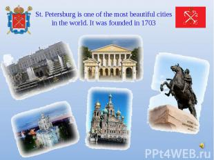 St. Petersburg is one of the most beautiful cities in the world. It was founded