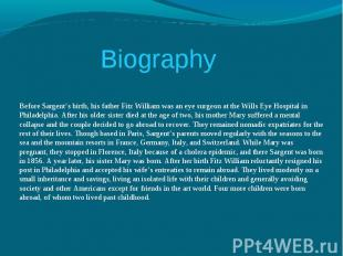 BiographyBefore Sargent's birth, his father Fitz William was an eye surgeon at t