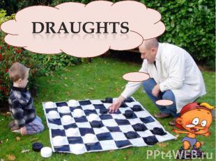 draughts