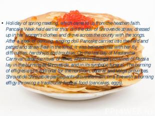 Holiday of spring meeting, which came to us from the heathen faith. Pancake Week